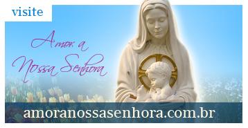 visite o Amor por Nossa Senhora